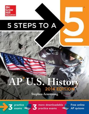 5 Steps to a 5 AP Us History with Downloadable Tests 2014 (Ebook)