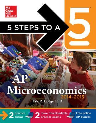 5 Steps to a 5 AP Microeconomics with Downloadable Tests 2014-2015 (eBook)