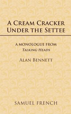A Cream Cracker Under The Settee: A Monologue From Talking Heads