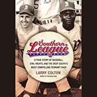 Southern League: A True Story of Baseball, Civil Rights, and the Deep South's Most Compelling Pennant Race