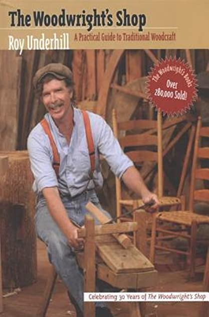 the woodwright s shop a practical guide to traditional woodcraft by rh goodreads com