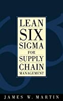 Lean Six SIGMA for Supply Chain Management Lean Six SIGMA for Supply Chain Management