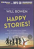 Happy Stories!: Real-Life Inspirational Stories from Around