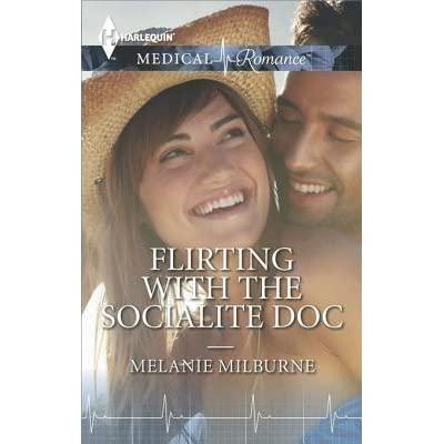 Flirting with the Socialite Doc by Melanie Milburne