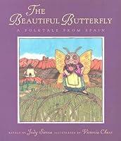 Beautiful Butterfly: A Folktale from Spain