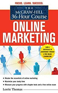 The McGraw-Hill 36-Hour Course: Online Marketing the McGraw-Hill 36-Hour Course: Online Marketing