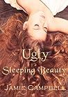 Ugly Sleeping Beauty (Fairy Tales Retold, #4)
