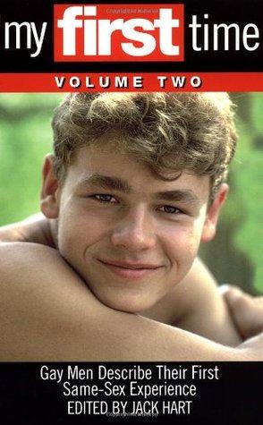 My First Time Volume 2 Gay Men Describe Their First Same Sex