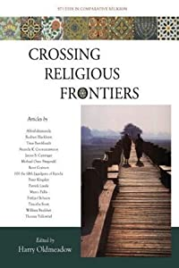 Crossing Religious Frontiers: Studies I (Studies in Comparative Religion