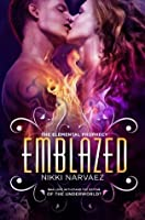Emblazed (The Elemental Prophecy #2)