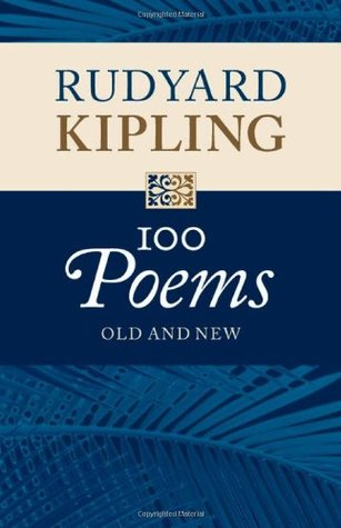 100 Poems Old And New By Rudyard Kipling
