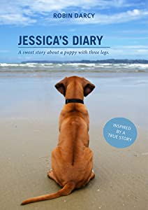 Jessica's Diary: A sweet story about a puppy with three legs.