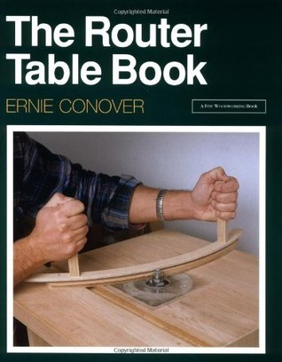 The Router Table Book A Fine Woodworking Book By Ernie Conover