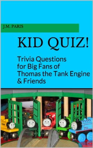 Kid Quiz! Trivia Questions for Big Fans of Thomas the Tank Engine & Friends