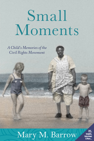 The Civil Rights Of Children >> Small Moments A Child S Memories Of The Civil Rights