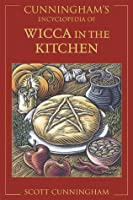 Cunningham's Encyclopedia of Wicca in the Kitchen (Cunningham's Encyclopedia Series)