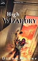 High Wizardry (Young Wizards #3)