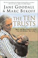 The Ten Trusts: What We Must Do to Care for The Animals We Love