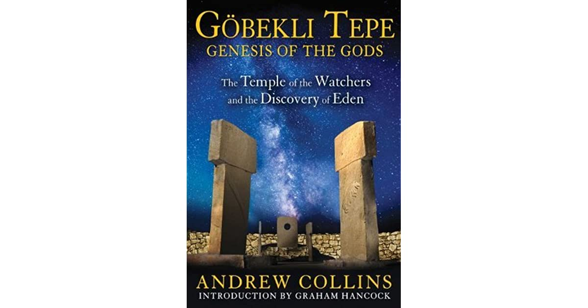 Gobekli Tepe: Genesis of the Gods: The Temple of the Watchers and