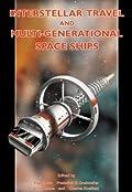 Interstellar Travel & Multi-Generational Space Ships: Apogee Books Space Series 34