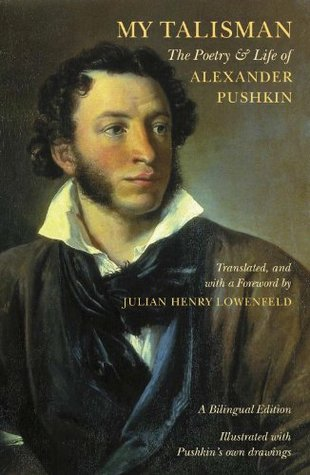 My Talisman: The Poetry and Life of Alexander Pushkin
