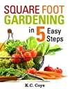 Square Foot Gardening: in 5 Easy Steps