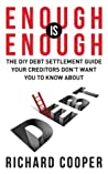 Enough is Enough: The DIY Debt Settlement Guide Your Creditors Don't Want You To Know About