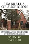 Umbrella of Suspicion: Investigating the death of JonBenet Ramsey