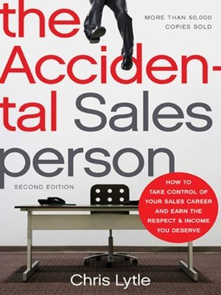 The-Accidental-Salesperson-How-to-Take-Control-of-Your-Sales-Career-and-Earn-the-Respect-and-Income-You-Deserve