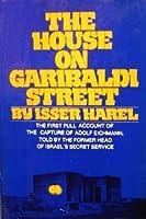 The House on Garibaldi Street: First full account of the capture of Adolf Eichmann