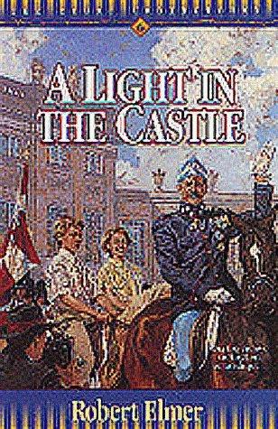 A Light in the Castle by Robert Elmer