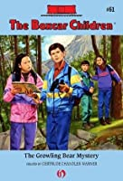 The Growling Bear Mystery (The Boxcar Children Mysteries)