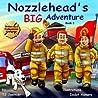 Nozzlehead's Big Adventure (Nozzlehead Adventure, #1)