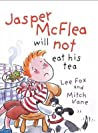 Jasper McFlea will not eat his tea