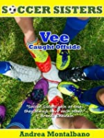 Vee Caught Offside (Soccer Sisters)