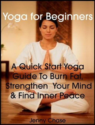 Yoga-for-Beginners-a-Quick-Start-Yoga-Guide-to-Burn-Fat-Strengthen-Your-Mind-and-Find-Inner-Peace