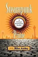 Steampunk Prime: A Vintage Steampunk Reader