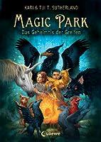 Das Geheimnis der Greifen (Magic Park, #1)