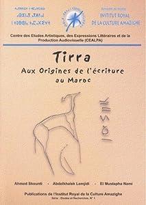 Tirra - Aux origines de l'écriture au Maroc