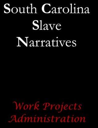 South Carolina Slave Narratives (Slave Narratives Series)