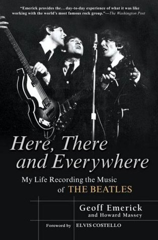 Here, There and Everywhere My Life Recording the Music of the Beatles