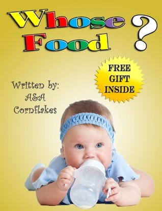 Children Books: Whose Food (Educational fun + Free game inside) (Curios Kids Collection Book 6)