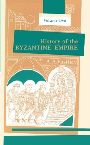 History of the Byzantine Empire Vol
