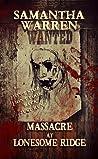 Massacre at Lonesome Ridge by Samantha  Warren