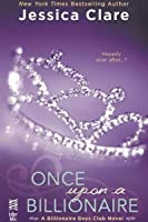 Once upon a Billionaire (Billionaire Boys Club, #4)