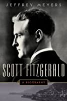 Scott Fitzgerald: A Biography