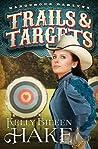 Trails & Targets (Dangerous Darlyns, #1)