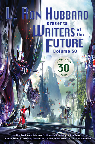 L. Ron Hubbard Presents Writers of the Future Volume 30 by Dave Wolverton