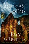 The Outcast Dead (Ruth Galloway, #6) by Elly Griffiths