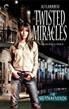 Twisted Miracles (The Shadowminds, #1)